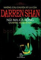Những Câu Chuyện Kỳ Lạ Của Darren Shan Tập 4: Núi Ma Cà Rồng - Darren Shan