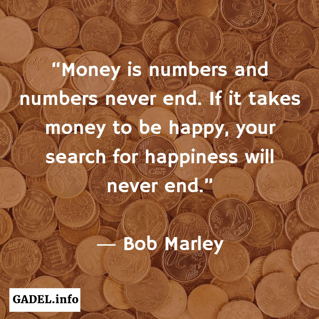 Money Is Numbers And Numbers Never End Gadelinfo Quotes