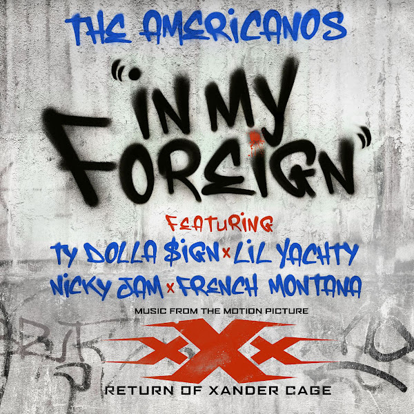 The Americanos - In My Foreign (feat. Ty Dolla $ign, Lil Yachty, Nicky Jam & French Montana) - Single Cover