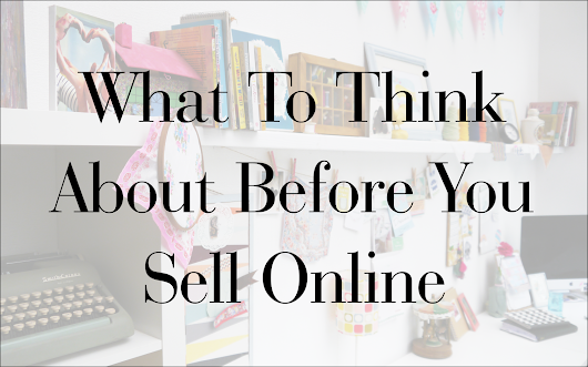 Self Employed | What To Think About Before You Sell Online
