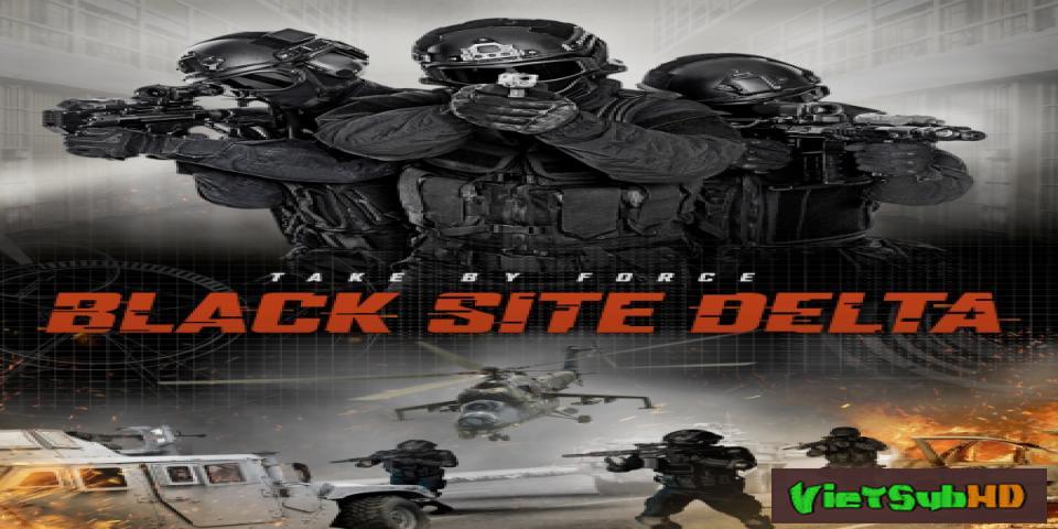 Phim Biệt Đội Tù Nhân VietSub HD | Black Site Delta 2017