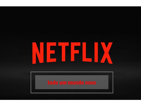 O maravilhoso mundo Netflix