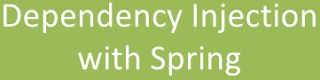 Dependency Injection with Spring