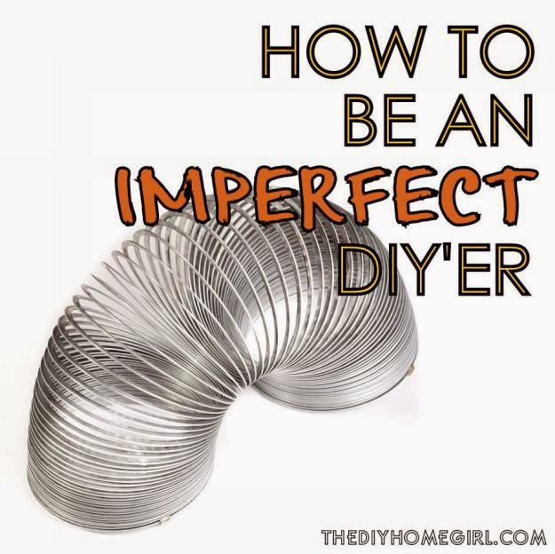 How To Be An Imperfect DIY'er