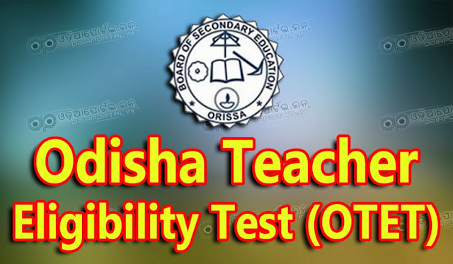 Odisha Teacher Eligibility Test (OTET), 2018 , OTET 2nd: Odisha Teacher Eligibility Test (OTET), 2018 (2nd) - Check Online Result, Board of Secondary Education, Odisha: Online Applications are invited from eligible candidates for appearing at the Odisha Teacher Eligibility Test (OTET), 2018 (1ST) as per the following guidelines: sbi collect, guidelines, eligibility, fee, bseodisha.ac.in, bseodisha.nic.in
