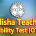 APPLY ONLINE: OTET 2018 - Odisha Teacher Eligibility Test (12/11/18 to 27/11/18)
