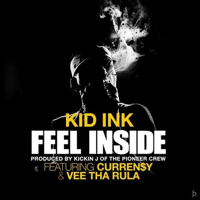 Kid Ink - Feel Inside (Feat. Curren$y & Vee Tha Rula)
