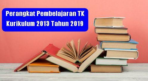 Perangkat Pembelajaran TK Kurikulum 2013 Tahun 2019