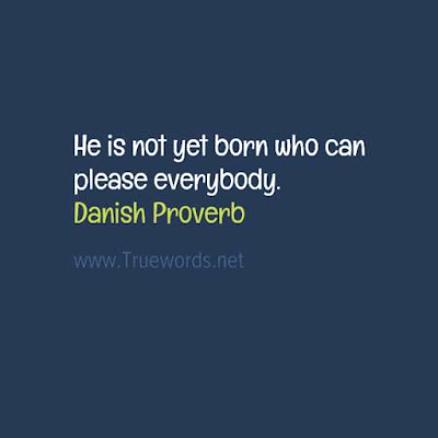 He is not yet born who can please everybody