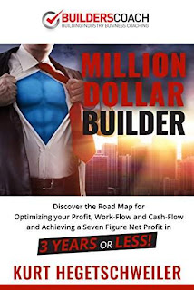 Million Dollar Builder : Discover the Road Map for Optimizing Your Profit, Work-Flow and Cash-Flow and Achieving a Seven Figure Net Profit in 3 Years or Less free book promotion Kurt Hegetschweiler