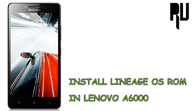 Update-lenovo-a6000-with-lineage-os-rom