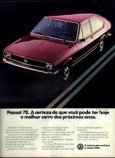 propaganda VW Passat 78 - 1977.  propaganda anos 70. propaganda carros anos 70. reclame anos 70. Oswaldo Hernandez..