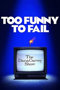 Watch Too Funny to Fail: The Life & Death of The Dana Carvey Show Online Free in HD