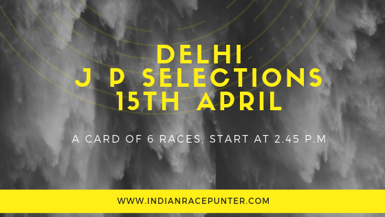 Delhi Jackpot Selections 15th April