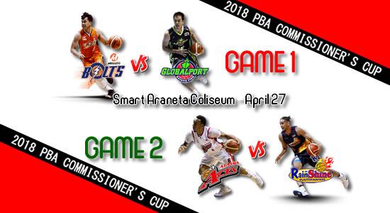 List of PBA Games: April 27 at Smart Araneta Coliseum 2018 PBA Commissioner's Cup