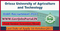 Orissa University of Agriculture and Technology Recruitment 2017– 99 Senior Scientist/Head, Subject Matter Specialist