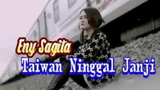 Lirik Lagu Taiwan Ninggal Janji - Eny Sagita