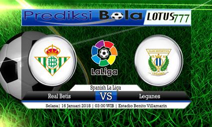 PREDIKSI SKOR Real Betis vs Leganes 16 Januari 2018