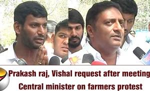 Prakash raj, Vishal request after meeting Central minister on farmers protest