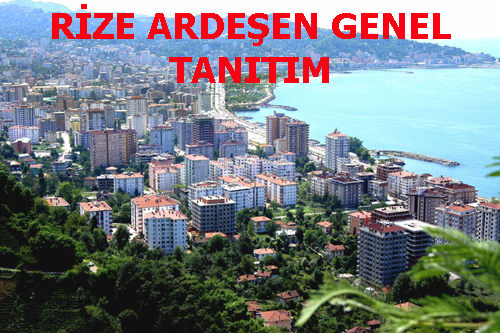 RİZE ARDEŞEN GENEL TANITIM
