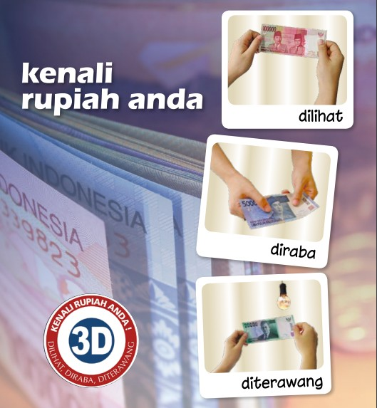 Tips mudah mengenal keaslian Uang Rupiah, Ingat 3D. Sumber : BI