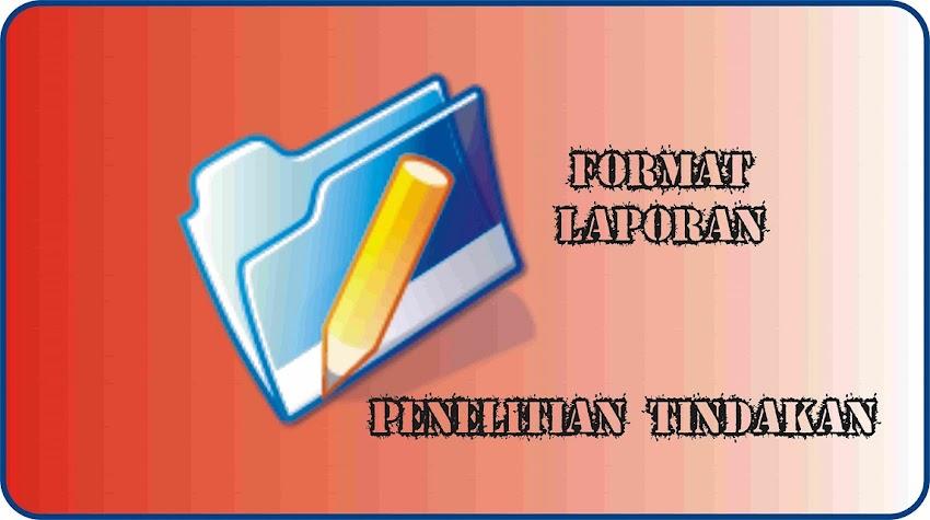 Format Laporan Penelitian Tindakan (PTK, PTS dan PTSW)