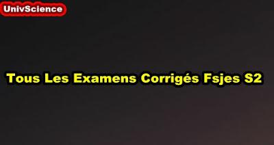 Tous Les Examens avec Corrigés de FSJES S2.