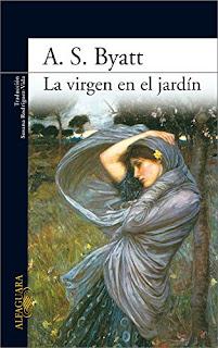 """""""La virgen en el jardín"""" - A.S. Byatt"""
