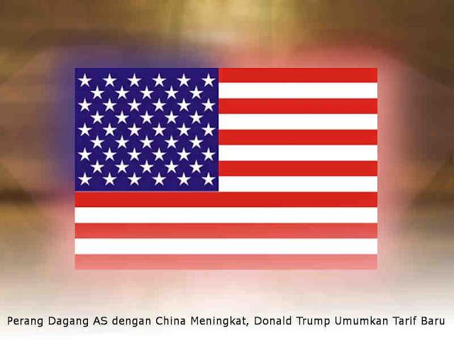 Perang Dagang AS dengan China Meningkat, Donald Trump Umumkan Tarif Baru