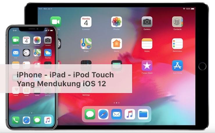 Daftar iPhone, iPad dan iPod Touch yang Mendukung iOS 12