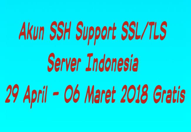 Cara Akun SSH SSL/TLS indonesia Gratis Aktif 29 April - 06 Mei 2019