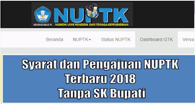 Syarat dan Pengajuan NUPTK Terbaru 2018 Tanpa SK Bupati