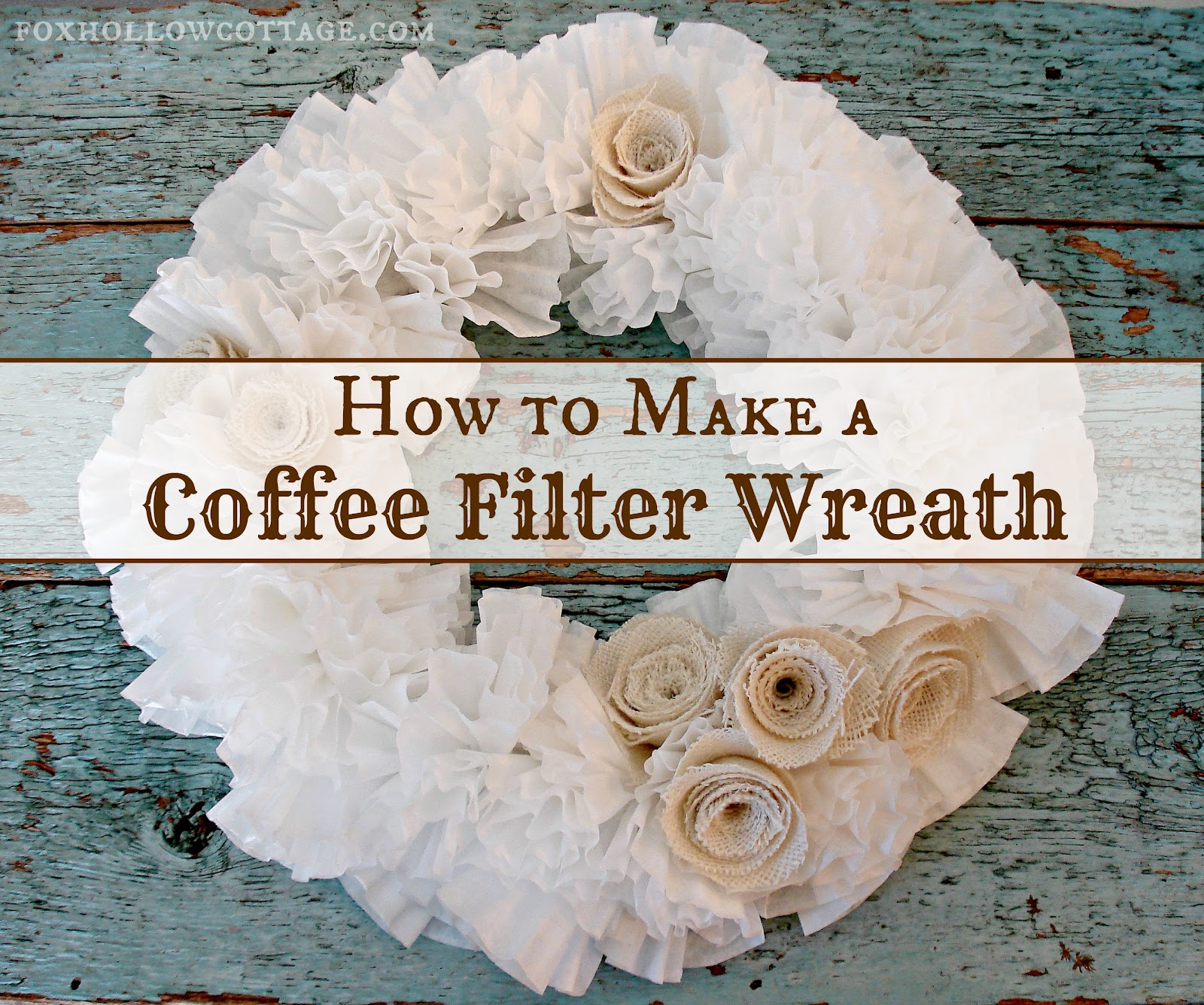 How To Make A Coffee Filter Wreath With Burlap Roses