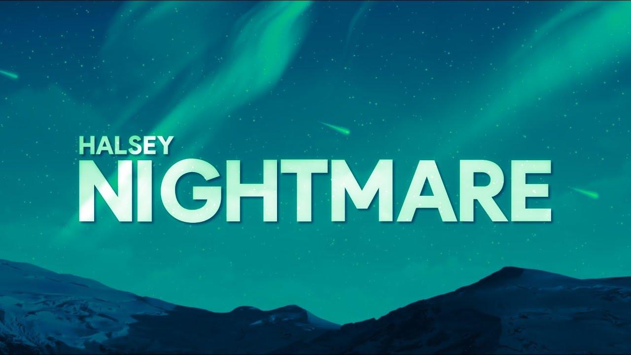 Halsey - Nightmare Lyrics - Album H3*