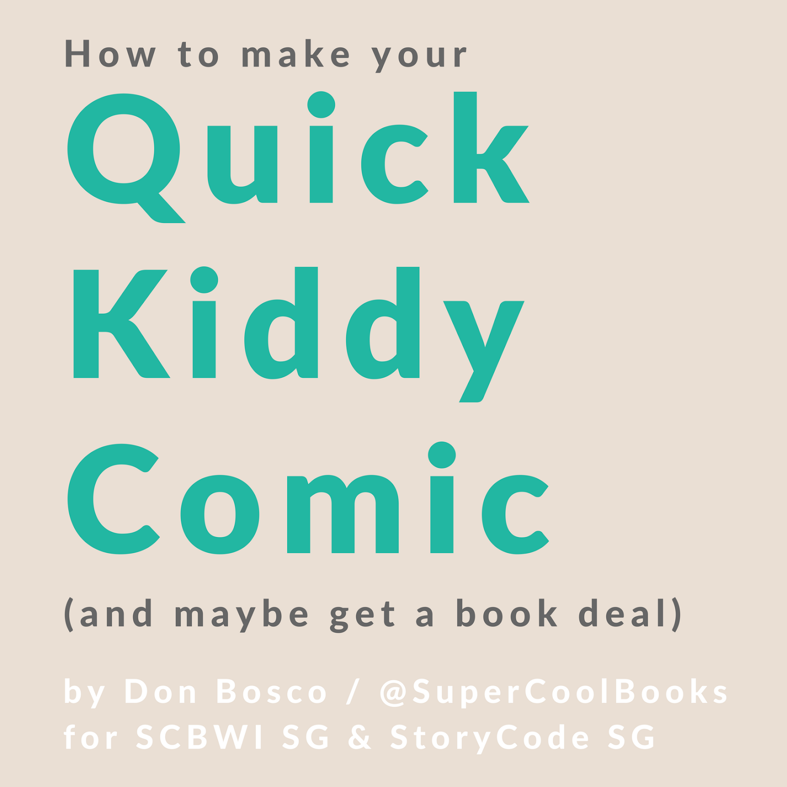 Super Cool Books: SCBWI SG _____ The art of making your own Quick ...