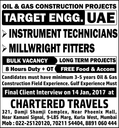 Instrument Technicians ; Millwright Fitters - Oil & Gas Construction Job Vacancies in Target Engineering UAE - Walkin Interview in Mumbai - Chartered TravelsTarget Engineering, 10th Floor,Al Badie Commercial Tower, Khaleej Al Arabi Street,Capital Centre - Abu Dhabi - United Arab Emirates
