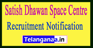 ISRO Indian Space Research Organisation SHAR SDSC Recruitment Notification 2017
