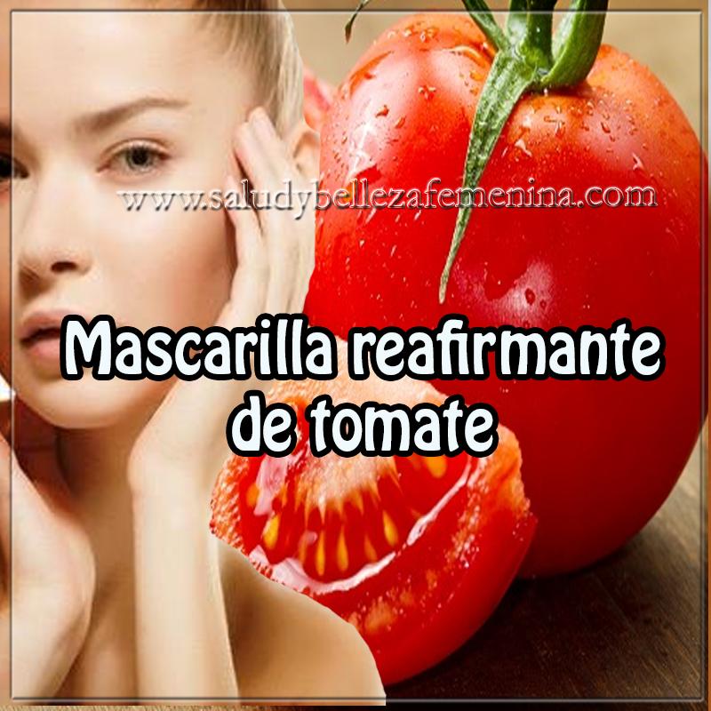 Mascaras faciales,  belleza , flacidez,  mascarillas ,  propiedades , receta mascarilla reafirmante  tomate