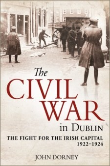 http://irishacademicpress.ie/product/the-civil-war-in-dublin-the-fight-for-the-irish-capital-1922-1924/