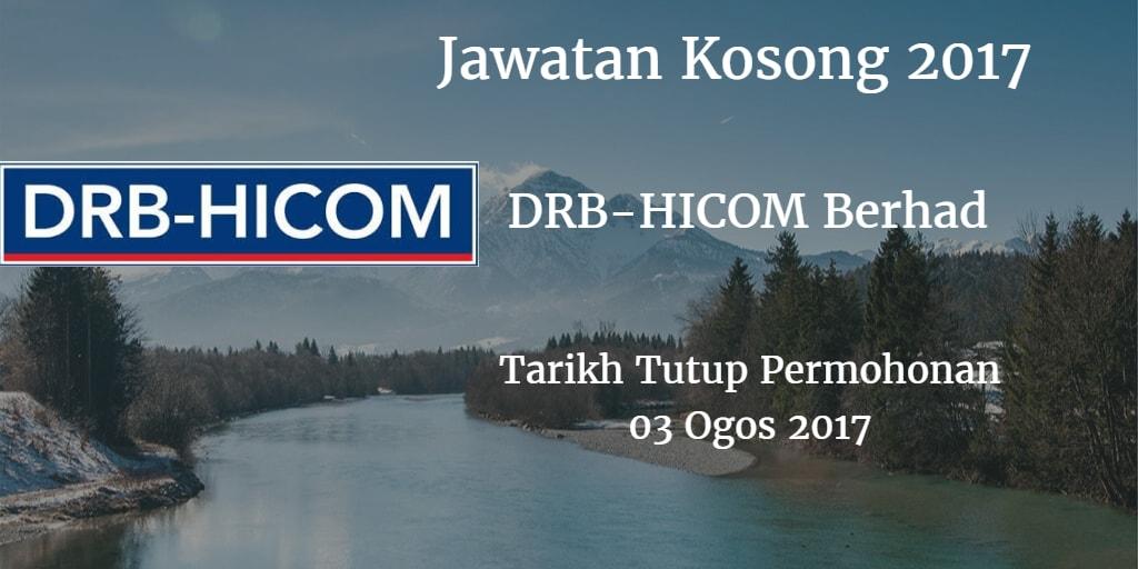 Jawatan kosong DRB-HICOM Berhad 03 Ogos 2017