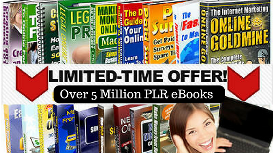 Over 5 million PLR ebooks for download - Limited time offer only