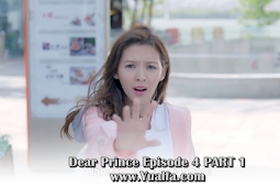 SINOPSIS Dear Prince Episode 4 PART 1