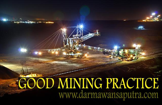 Safety, Cara penambangan yang baik, metode penambangan yang benar, good mining practice, tata cara penambangan yang berkelanjutan, sustainable mining,