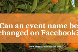 Can an event name be changed on Facebook?
