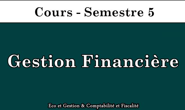 Cours Gestion financière Semestre 5