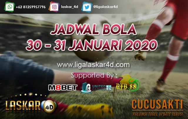 JADWAL BOLA JITU TANGGAL 30 – 31 JANUARI 2020