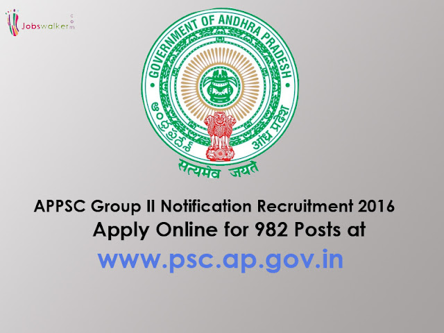 APPSC Group II Notification Recruitment 2016 Apply Online for 982 Posts at www.psc.ap.gov.in