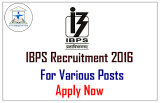 IBPS Recruitment 2016 for Various Posts – Apply Now
