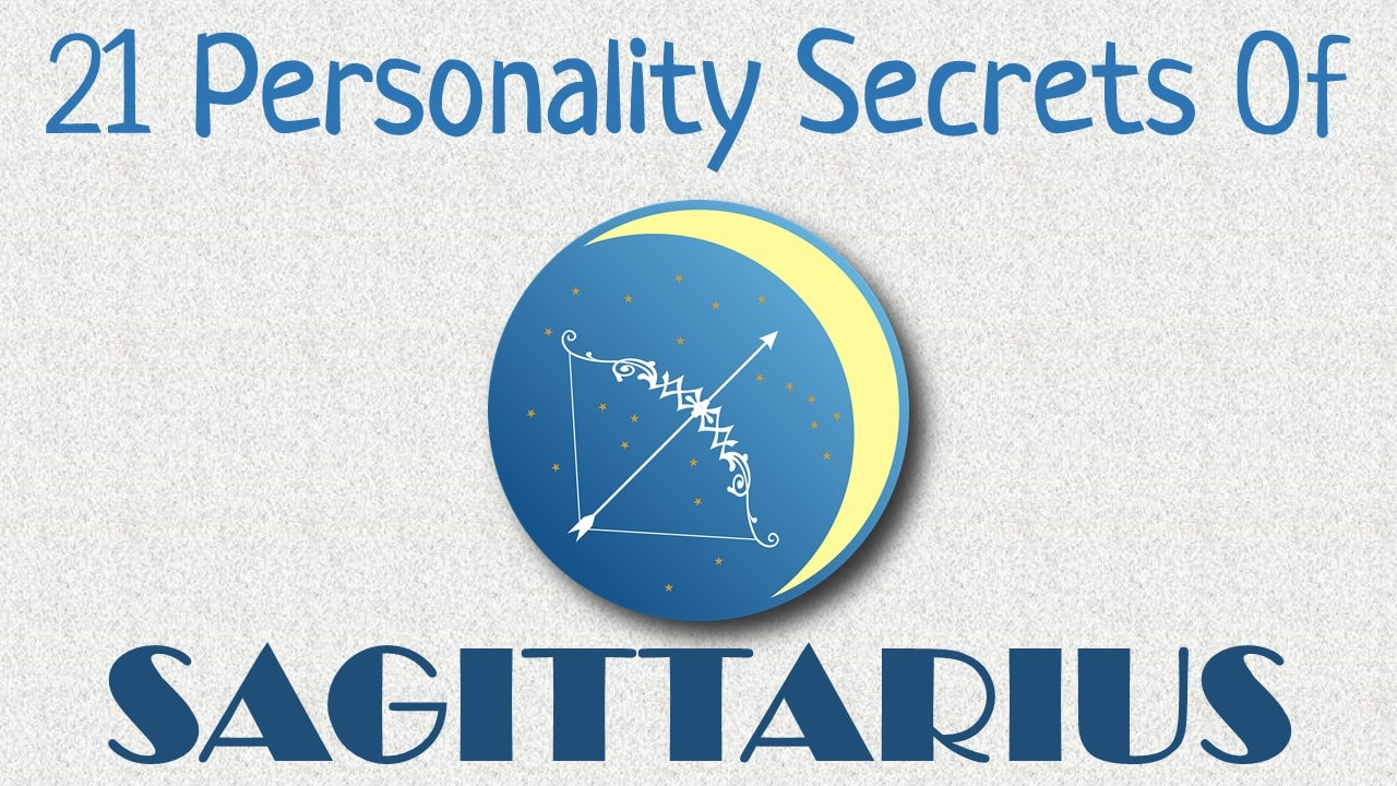 21 Personality Secrets of Sagittarius Zodiac Sign