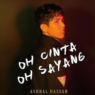 Ashral Hassan - Oh Cinta Oh Sayang